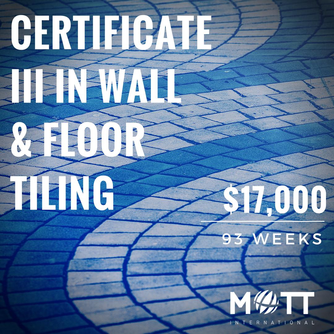 CERTIFICATE III IN WALL AND FLOOR TILING   Mott International Students